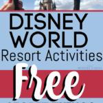 Free Disney World Resort Activities to Enjoy at the Hotels