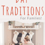 Christmas Day Traditions for Families