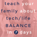 7 day tech challenge for families.j