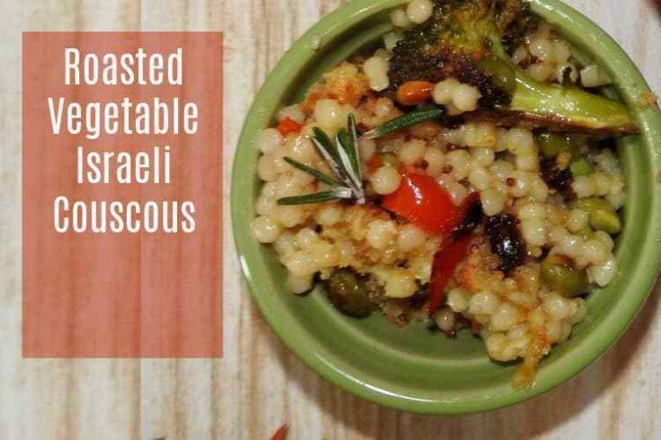 Roasted Vegetable Israeli Couscous with Edamame