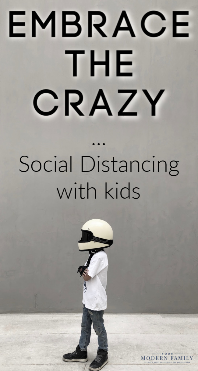 social distancing with kids - embrace the crazy (1)