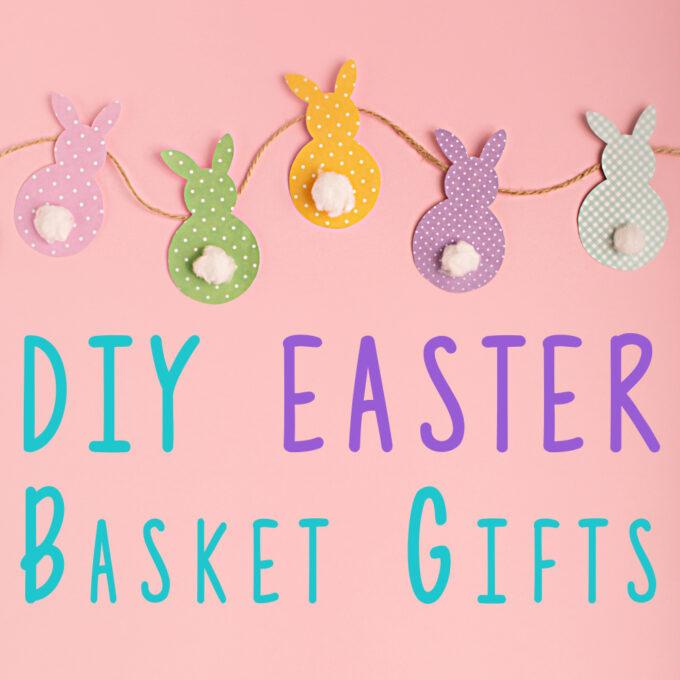 DIY Easter basket gift ideas