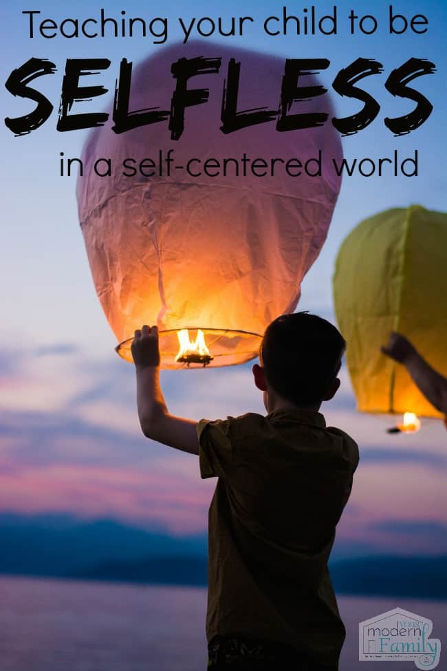 Activities to teach selflessness in a self-centered world